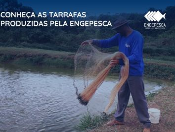 Conheça as tarrafas produzidas pela Engepesca